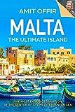 Malta, The Ultimate Island:  A Traveler s Guide