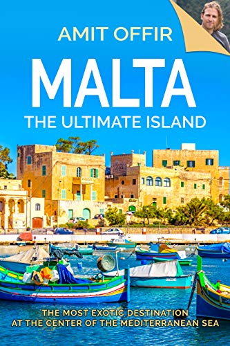 Malta, The Ultimate Island by Amit Offir ebook deal