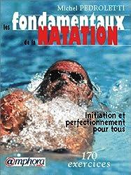Les fondamentaux de la natation : Initiation et perfectionnement pour tous, 170 exercices