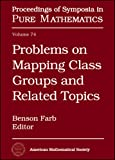 img - for Problems on Mapping Class Groups And Related Topics (Proceedings of Symposia in Pure Mathematics) book / textbook / text book