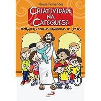 Criatividade na Catequese: Dinâmicas com as Parábolas de Jesus