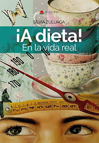 ¡A dieta! En la vida real: Las claves para adelgazar al margen de