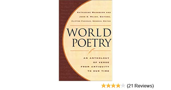 World Poetry: An Anthology of Verse from Antiquity to Our