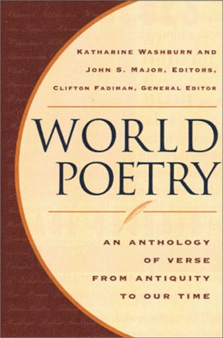 World Poetry An Anthology Of Verse From Antiquity To Our Time