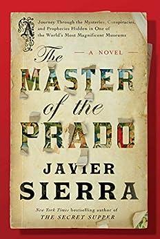 The Master of the Prado: A Novel by [Sierra, Javier]