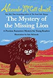The Mystery of the Missing Lion, Alexander McCall Smith, 0804173273