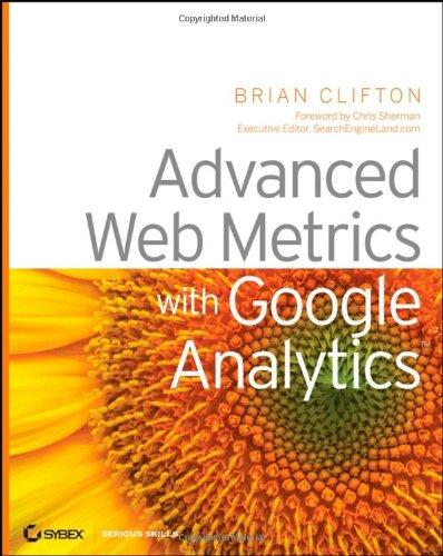 Read Online Advanced Web Metrics with Google Analytics pdf epub