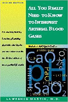 All You Really Need To Know To Interpret Arterial Blood Gases por Lawrence Martin