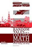 Random Tales of a College Math Professor, over-Easy, on Wry, Mick Norton, 146811638X