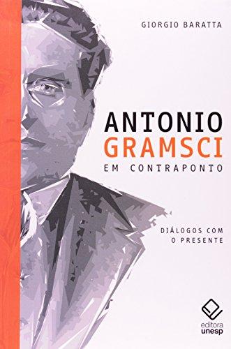Antonio Gramsci em contraponto