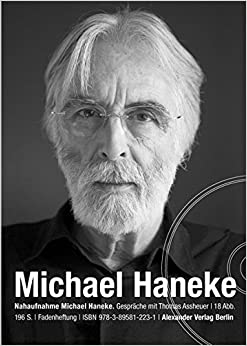 NAHAUFNAHME Michael Haneke: Gespraeche mit Thomas Assheuer (German Edition)