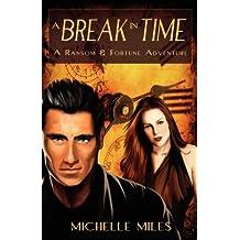 A Break in Time (Ransom & Fortune Adventure)