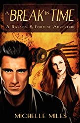A Break in Time (Ransom & Fortune Adventure)