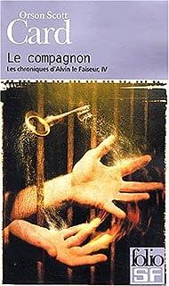 Les chroniques d'Alvin le faiseur : [4] : Le compagnon, Card, Orson Scott