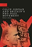 img - for Colin Jordan and Britain's Neo-Nazi Movement: Hitler's Echo (A Modern History of Politics and Violence) book / textbook / text book