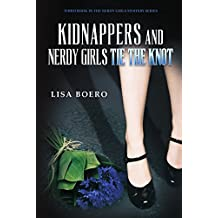 Kidnappers and Nerdy Girls Tie the Knot (Nerdy Girls Murder Mysteries Book 3)