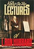 Notes on the Lectures, L. Ron Hubbard, 088404422X