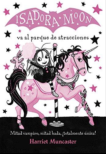 Isadora Moon va al parque de atracciones / Isadora Moon Goes to the Fair (Spanish Edition) ()