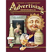 Antique & Contemporary Advertising Memorabilia: Identification & Value Gide