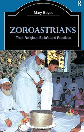 Zoroastrians (The Library of Religious Beliefs and Practices)