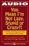 You Mean I'm Not Lazy, Stupid or Crazy?: A Self-help Audio Program for Adults with Attention Deficit Disorder