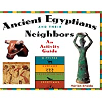 Ancient Egyptians and Their Neighbors: An Activity Guide (Cultures of the Ancient World)