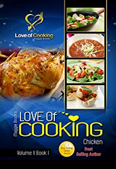 Love Of Cooking: Chicken (Love of Cooking: Volume II) by [Brooks, Maggie]