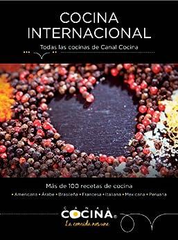 Amazon.com: Cocina internacional: Todas las cocinas de Canal Cocina (Spanish Edition) eBook