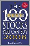 The 100 Best Stocks You Can Buy 2008, John Slatter, 159869166X