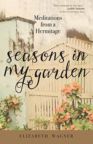 Seasons in My Garden: Meditations from a Hermitage (Landscaping In Fall The)