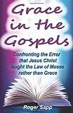 Grace in the Gospels, Roger Sapp, 1468085689