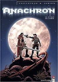 Anachron, tome 1 : Le retour de la bête par Thierry Cailleteau