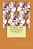 Dorothy and the Wizard in Oz Book 4, L. Frank Baum, 147930851X