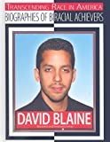 David Blaine: Illusionist and Endurance Artist (Transcending Race in America: Biographies of Biracial Achievers)
