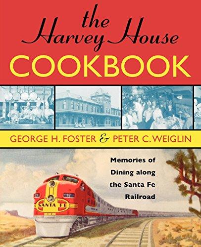 The Harvey House Cookbook: Memories of Dining Along the Santa Fe Railroad ()