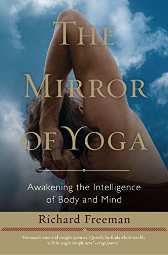 Image of The Mirror of Yoga: Awakening the Intelligence of Body and Mind