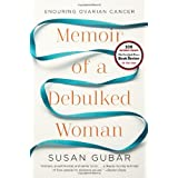Memoir of a Debulked Woman: Enduring Ovarian Cancer