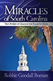 Miracles of South Carolina, Robbie Goodall Boman, 0976146010