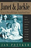Janet and Jackie: The Story of a Mother and Her Daughter, Jacqueline Kennedy Onassis