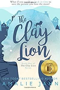 The Clay Lion (The Clay Lion Series) (Volume 1)
