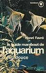 Le guide Marabout de l'aquarium d'eau douce par Favré