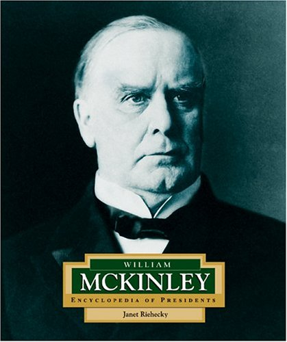 William McKinley: America's 25th President (ENCYCLOPEDIA OF PRESIDENTS SECOND SERIES)