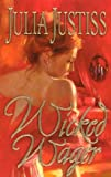 Wicked Wager, Julia Justiss, 0373835914