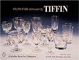 '40s, '50s, & '60s Stemware by Tiffin (A Schiffer Book for Collectors)