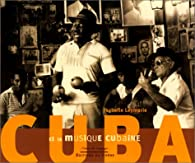 Cuba et la musique cubaine par Isabelle Leymarie