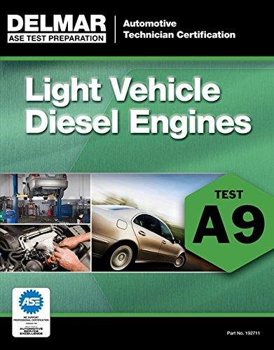 ASE Test Preparation - A9 Light Vehicle Diesel Engines (ASE Test Preparation: Automobile Certification)