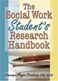 The Social Work Student's Research Handbook, Steinberg, Dominique Moyse, 0789014807
