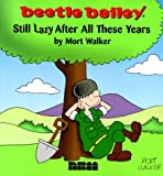 Beetle Bailey: Still Lazy After All These Years