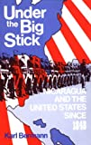 Under the Big Stick : Nicaragua and the United States since 1848, Bermann, Karl, 0896083233