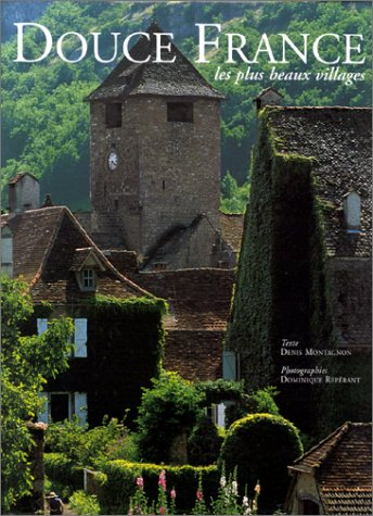DOUCE FRANCE. Les plus beaux villages